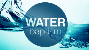 Graphic with splashing water overlain with words water baptism.